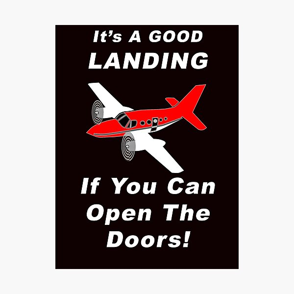 It's A Good Landing ---- If You Can Open The Doors! Photographic Print