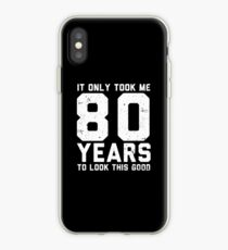 It only took me 80 years to look this good - 80th Birthday Gift iPhone Case