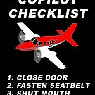 COPILOT CHECKLIST - 1. CLOSE DOORS, 2. FASTEN SEATBELT, 3. SHUT MOUTH by BWBConcepts