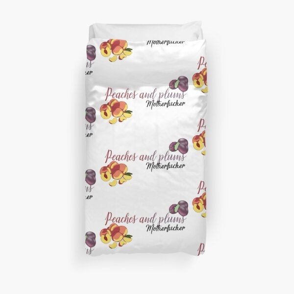 Peaches and Plums Motherfucker Duvet Cover