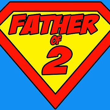 Superdad Father of 2 by bgilbert