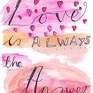 Liebe ist immer die Antwort ... von Clare Walker