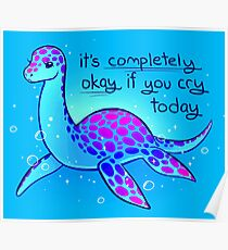 """""""Es ist völlig okay, wenn du heute weinst"""", Nessie Poster"""