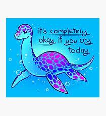 """""""Es ist völlig okay, wenn du heute weinst"""", Nessie Fotodruck"""