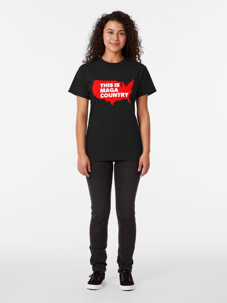 Alternate view of This Is MAGA Country.  Classic T-Shirt