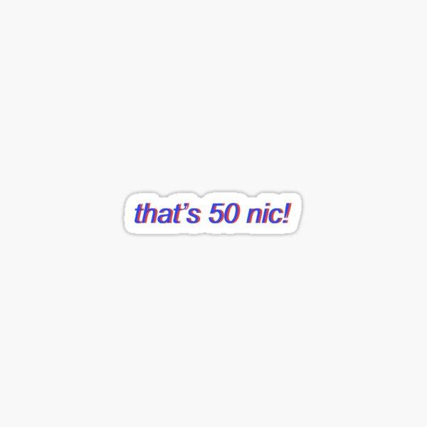 THAT'S 50 NIC! CODY KO MATTYSMOKES Sticker