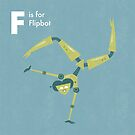 F is for Flipbot by Andrew Gruner