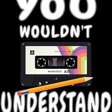You Wouldn't Understand Cassette Tape by starider