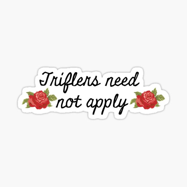 MFM- Triflers Need Not Apply Sticker