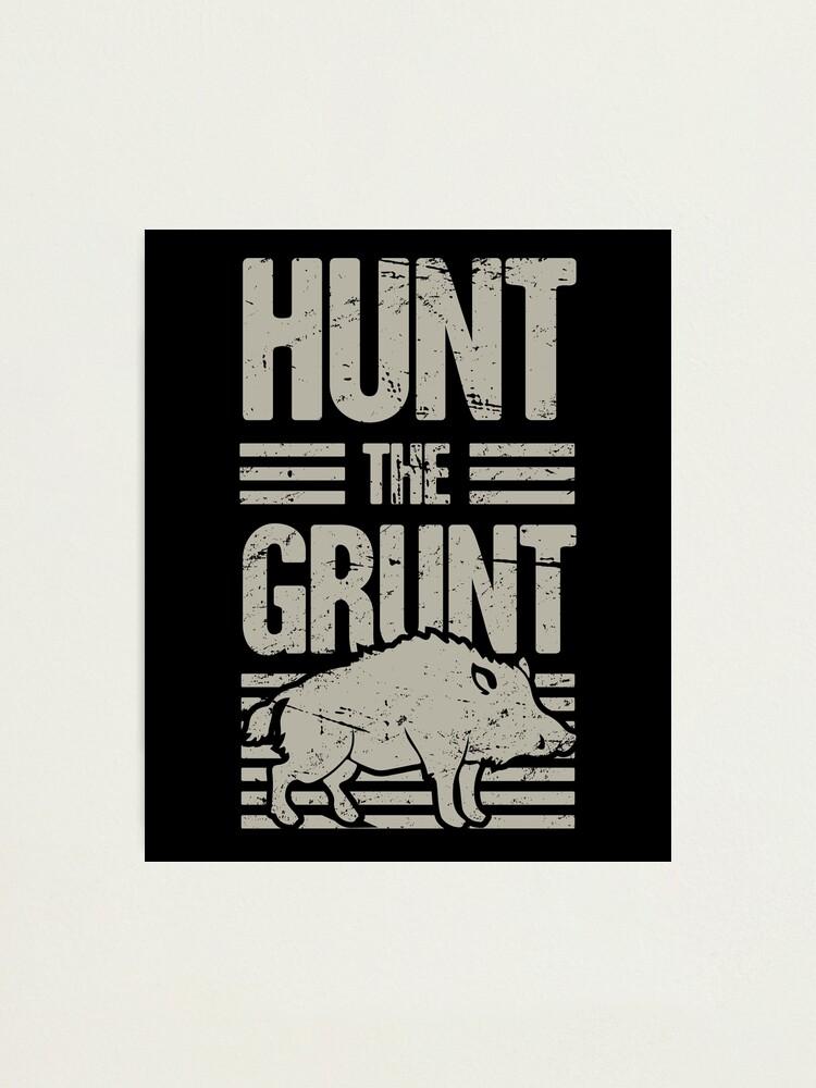 Boar Hunting Wild Hog Hunter Grunt Funny Photographic Print By Emddesign Redbubble