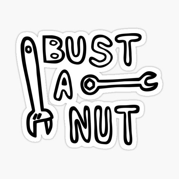 Bust a nut Sticker