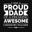 Proud Dad of an awesome Chemistry Teacher by losttribe