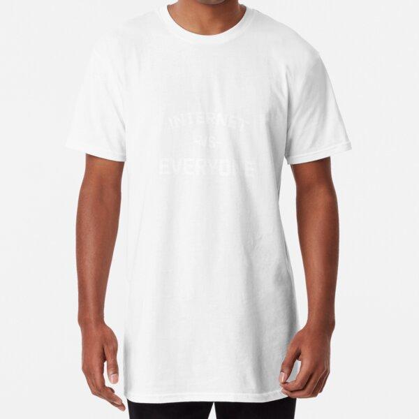 the internet vs everybody Long T-Shirt