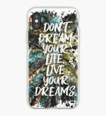 DON'T DREAM YOUR LIFE LIVE YOUR DREAMS iPhone-Hülle & Cover