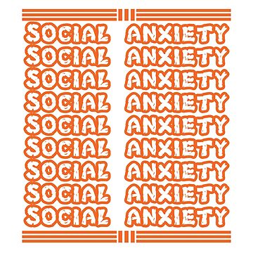 Have anxiety? Worrying too much? A tense person? Here's Social Anxiety T-shirt made for just you by Customdesign200