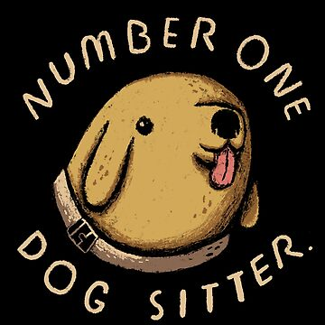 number one dog sitter by louros