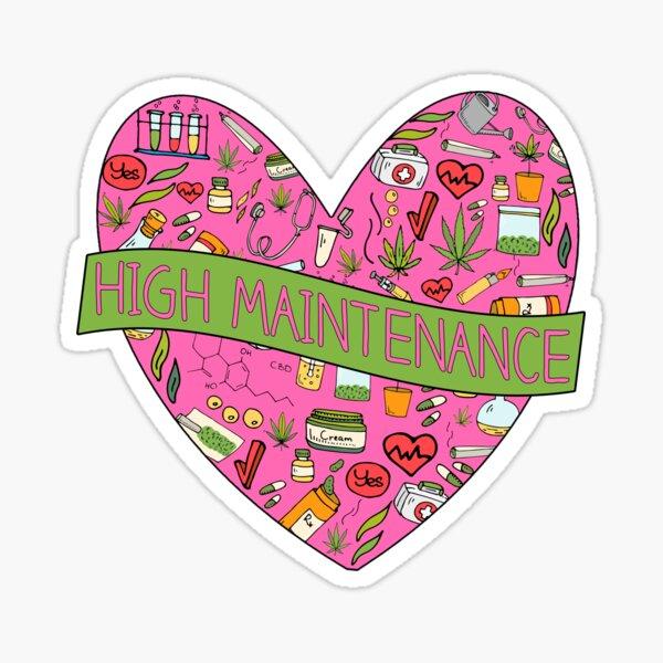 HIGH Maintenance Marijuana Heart Cute Hand Drawn for Stoner Girls Sticker