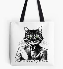 Stay Furry My Friends Tote Bag