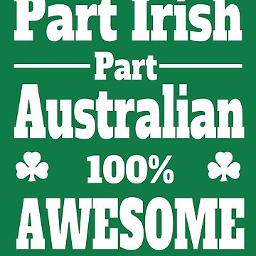 funny Irish Australian St Patrick's day awesome fun  by headpossum