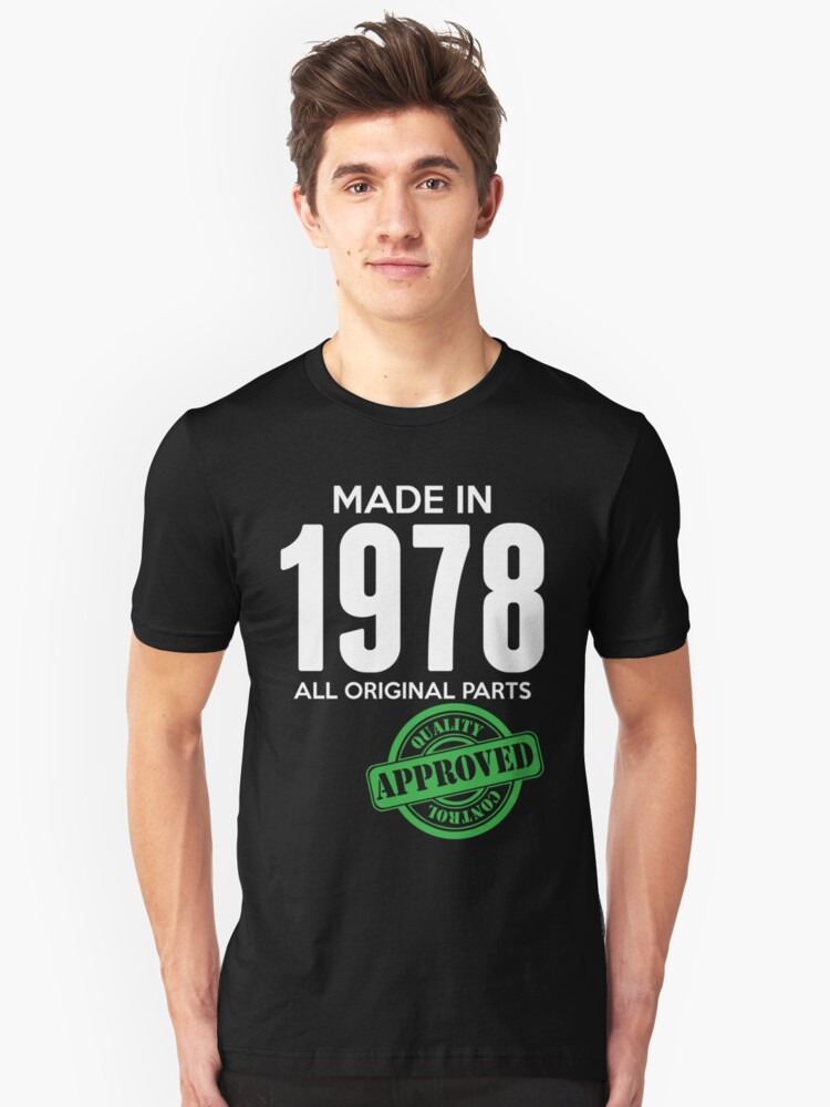 Made In 1978 All Original Parts - Quality Control Approved Unisex T-Shirt Front