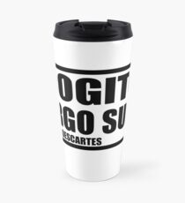 Cogito Ergo Sum (I think, therefore I am) Travel Mug