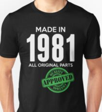 Made In 1981 All Original Parts - Quality Control Approved Unisex T-Shirt