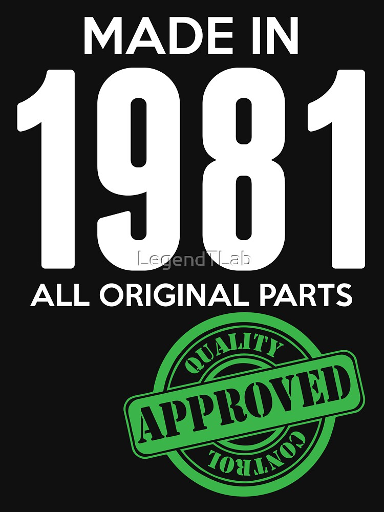 Made In 1981 All Original Parts - Quality Control Approved by LegendTLab