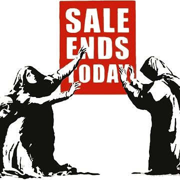 Banksy Sale Ends Today by furioso