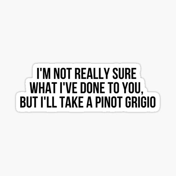 i'll take a pinot grigio Sticker