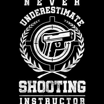 Never Underestimate Coach Shooting Instructors Gun Rights Artillery Gift by TomGiantDesign