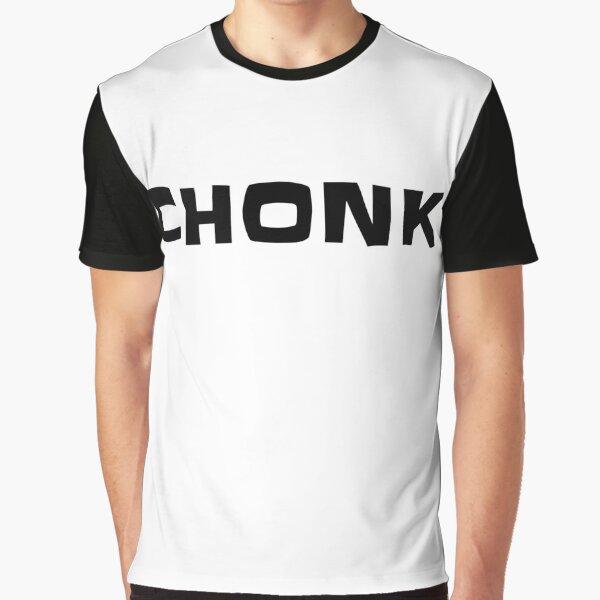 Chonk Graphic T-Shirt