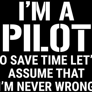 Funny Pilot To Save Time Assume Never Wrong T-shirt by zcecmza