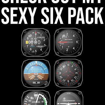 Check Out My Sexy Six Pack Pilot Aviator T-shirt by zcecmza