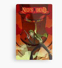Ned's Dead Metal Print