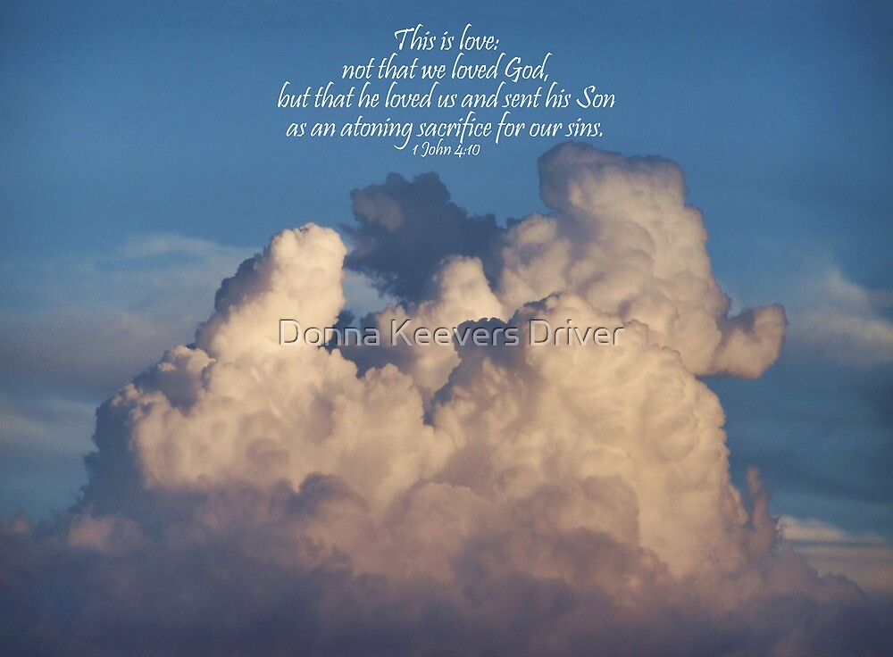 Quot 1 John 4 10 Quot By Donna Keevers Driver Redbubble