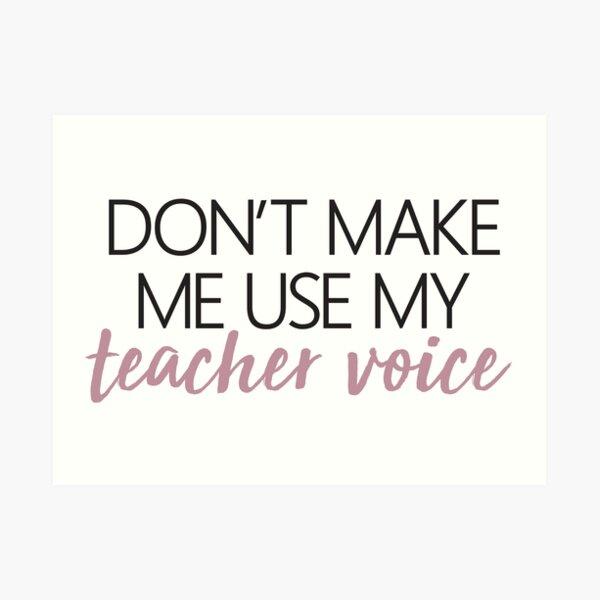 Teacher Voice Art Print