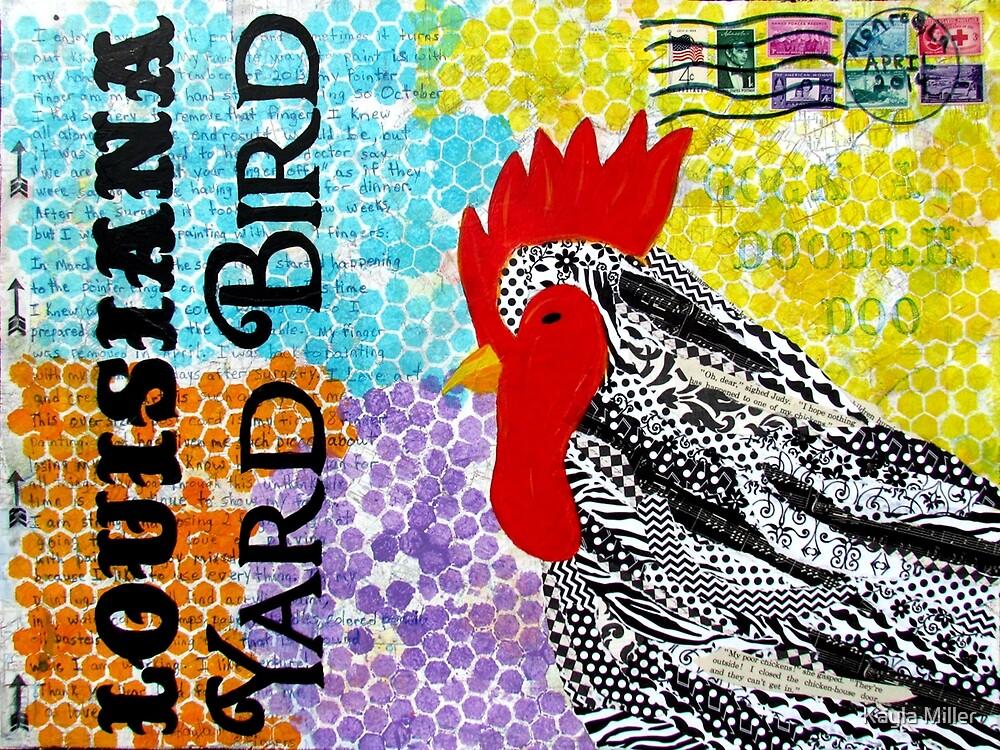 Louisiana Yard Bird by Kayla Miller