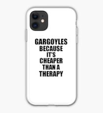 Gargoyles Cheaper Than a Therapy Funny Hobby Gift Idea iPhone Case