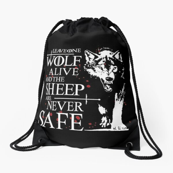 Leave one wolf alive and the sheep are never safe Drawstring Bag