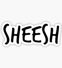 sheesh Sticker