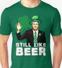 Still Like Beer St Patrick's Day Kavanaugh Unisex T-Shirt