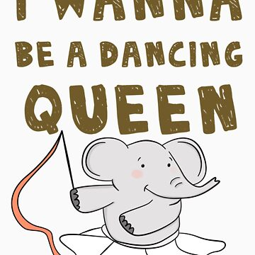 I wanna be a dancing queen by ConceptStore