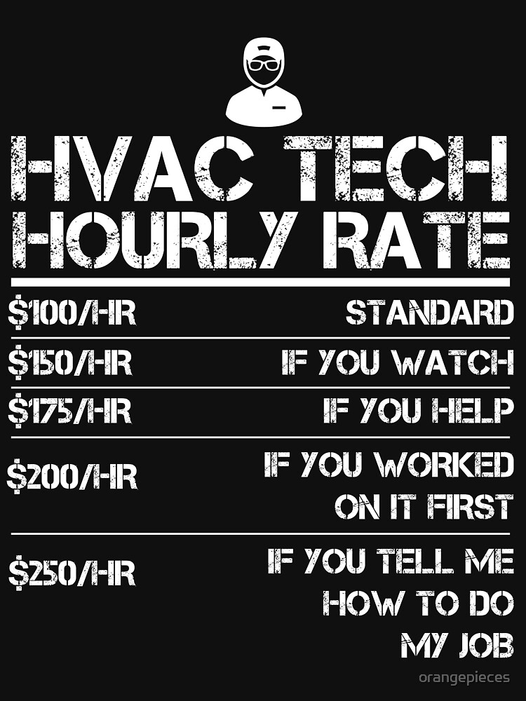 HVAC Tech Hourly Rate Funny Gift Shirt For Men Labor Rates by orangepieces