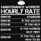Maintenance Worker Hourly Rate Shirt For Men Labor Rates by orangepieces