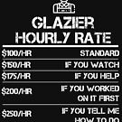 Glazier Hourly Rate Funny Gift Shirt For Men Labor Rates by orangepieces