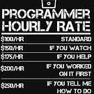 Programmer Hourly Rate Funny Gift Shirt For Men Labor Rates by orangepieces