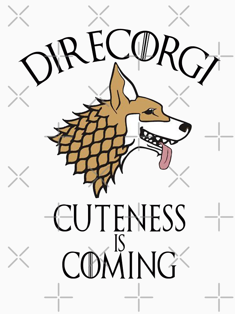 Direcorgi Cuteness Is Coming T Shirt By Omnideals