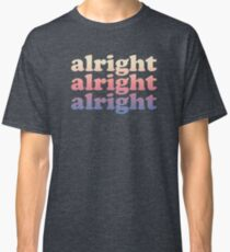 Camiseta clásica Matthew Mcconaughey Alright Alright Alright Camiseta