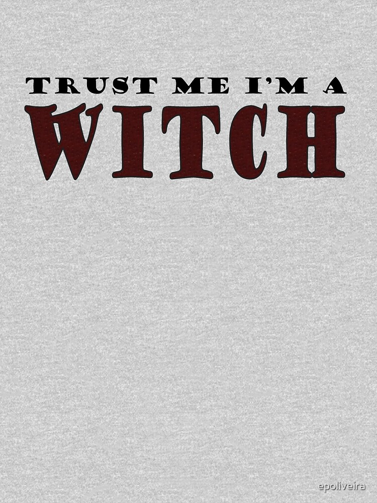 Trust me I'm a Witch Funny Quote by epoliveira