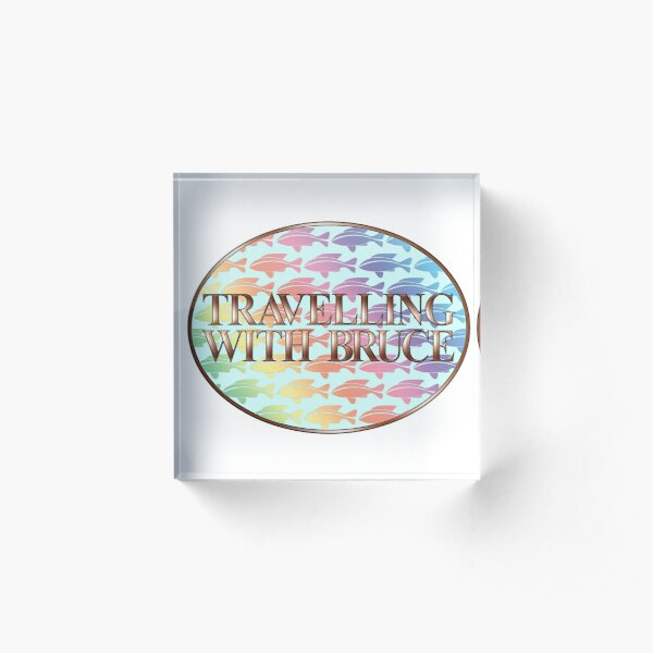 Travelling with Bruce Swimming With The Fishes Logo Acrylic Block